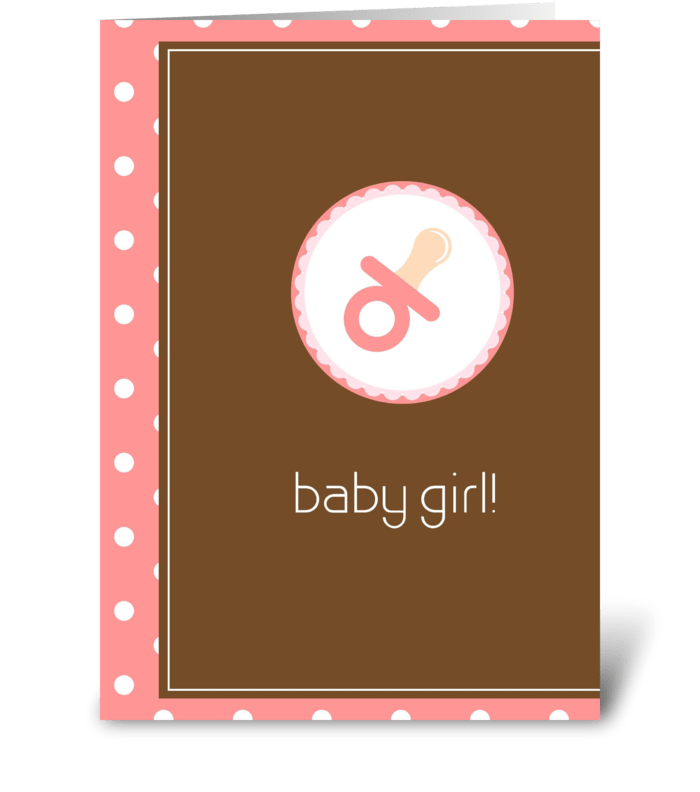 Baby Girl! greeting card