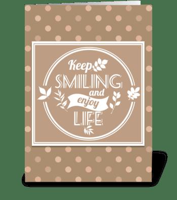 Keep Smiling greeting card