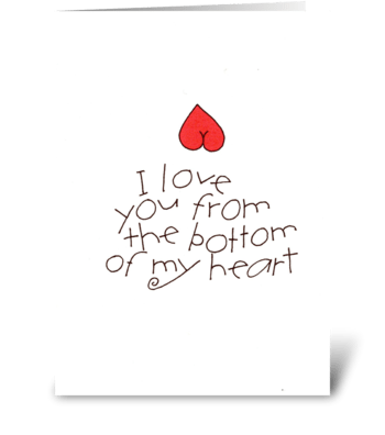 bottom of my heart greeting card