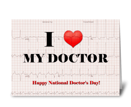 I love my Doctor with EKG layer greeting card