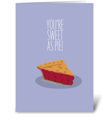 Sweet as Pie greeting card