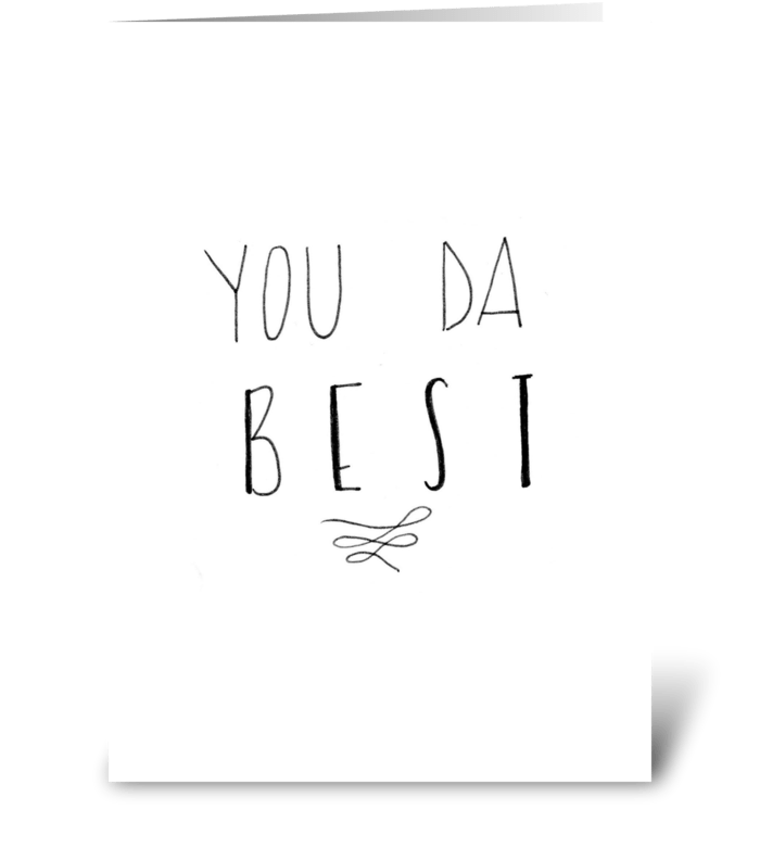 You Da Best - Send this greeting card designed by Creative ...