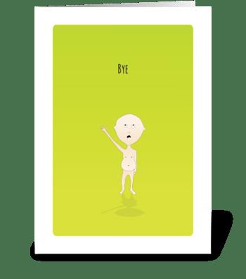 Belly Bub Bye greeting card