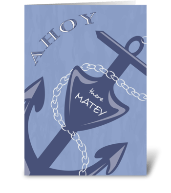 Ahoy there Matey - Hi greeting card