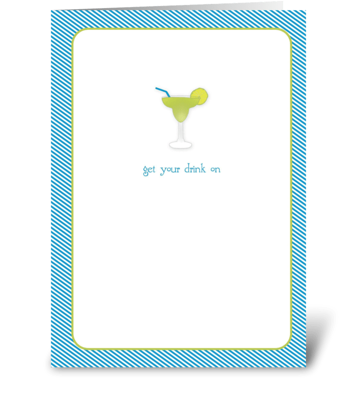 Margarita Get Your Drink On greeting card