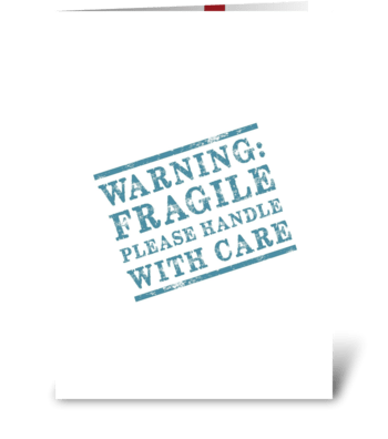 Fragile, handle with care greeting card