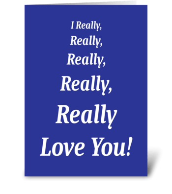 I Really Really Love You greeting card