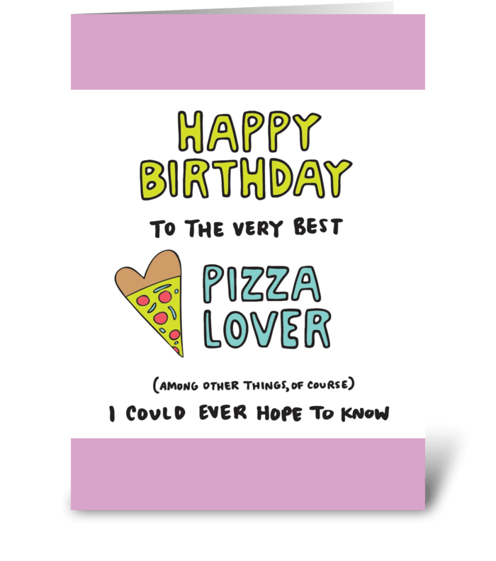 Happy birthday pizza lover send this greeting card designed by happy birthday pizza lover m4hsunfo