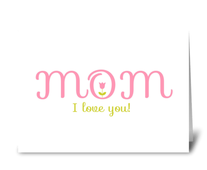 Mom...I love you greeting card