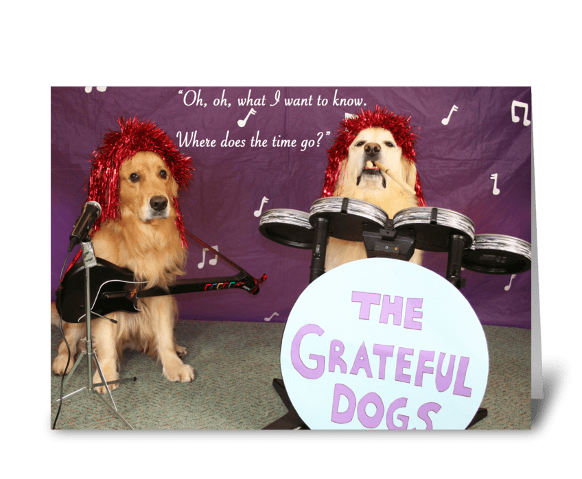Grateful Dogs Birthday Send This Greeting Card Designed By Gold