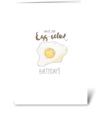Have an Egg-celent Birthday greeting card