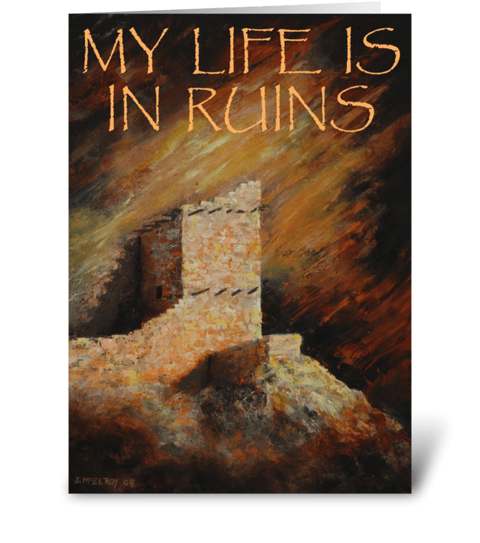 My Life is in Ruins I greeting card