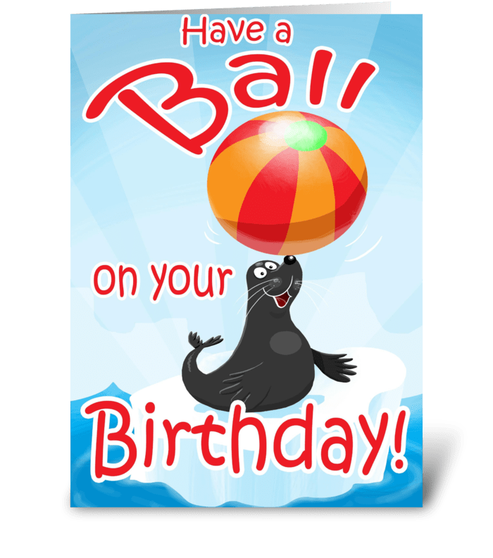 Have a Ball on Your Birthday! greeting card