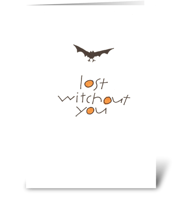 lost witchout you greeting card