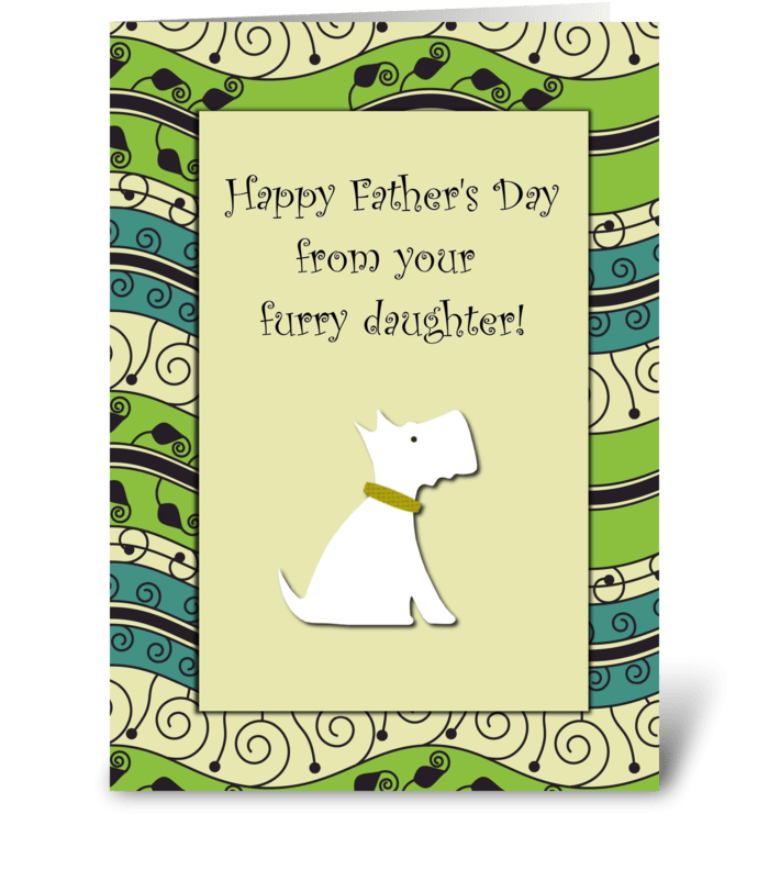Happy Father's Day Furry Daughter Dog greeting card