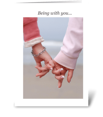 Being with you... greeting card