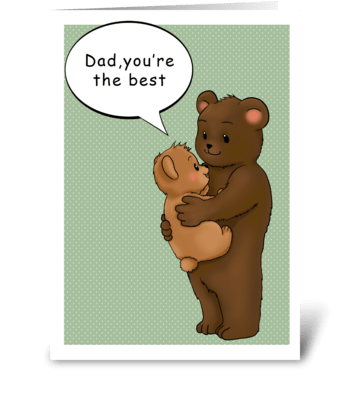 Dad,you're the best! greeting card