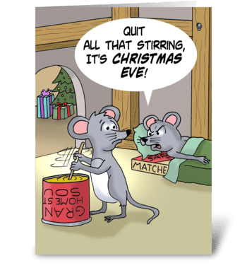 Mouse Saying Quit All That Stirring greeting card