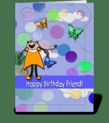 Happy Birthday Friend! greeting card