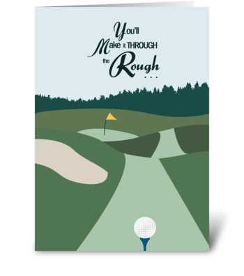 Make it Through the Rough-Golf Get Well greeting card