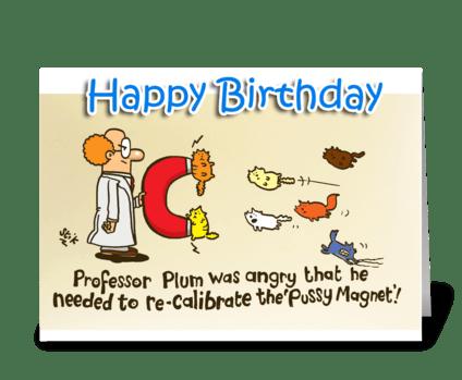 Professor Plum's Pussy Magnet greeting card