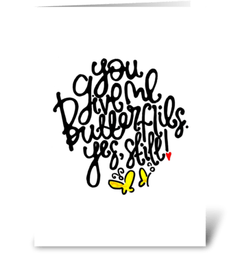 You give me butterflies! greeting card