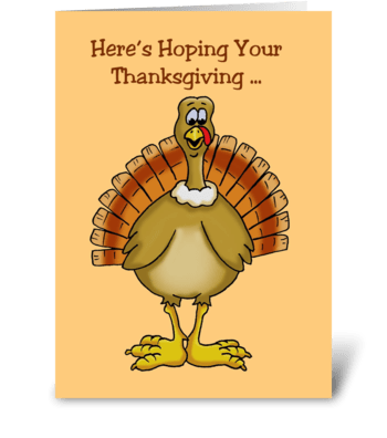 Your Thanksgiving Better Than Mine greeting card