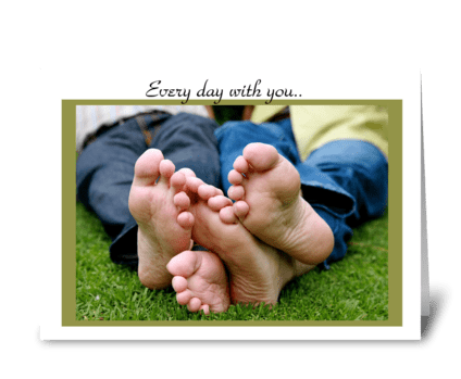 Every day with you ... greeting card