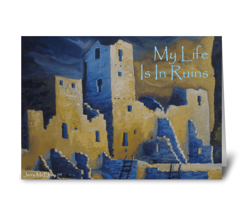 My Life is in Ruins II greeting card