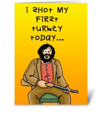 Shot My First Turkey greeting card