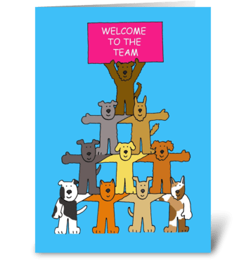 Welcome to the team cute dogs. greeting card
