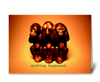 Nothing Happened greeting card