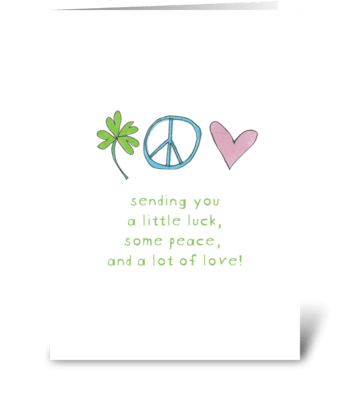 a little luck, peace and a lot of love greeting card