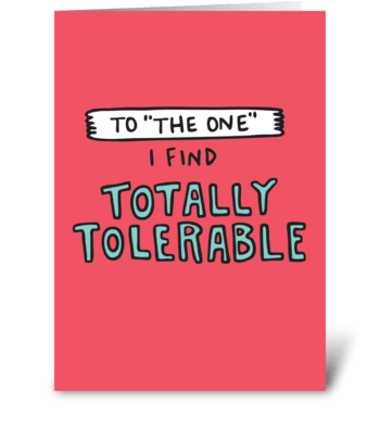 Totally Tolerable  greeting card