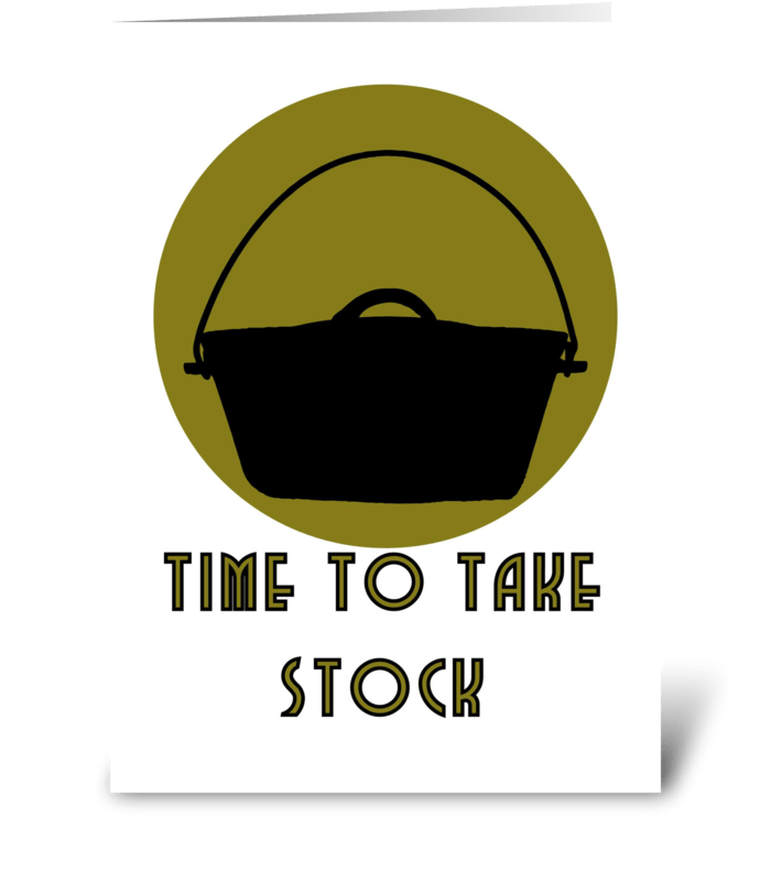 Time to take stock greeting card