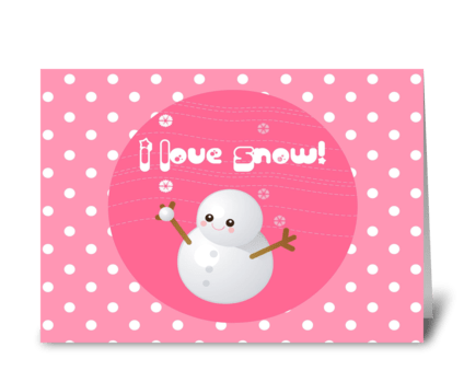 I Love Snow! greeting card