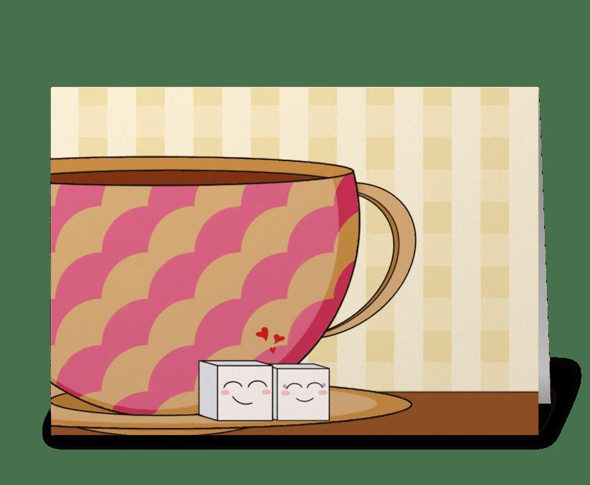 Your my sugar  greeting card