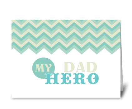 Dad My Hero greeting card