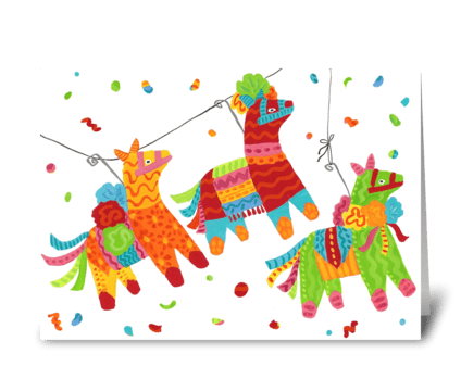 Pinatas Are Here! greeting card