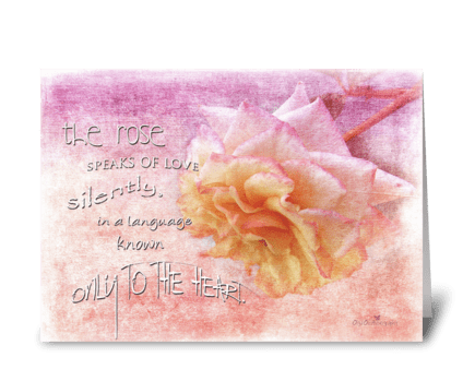 The Rose speaks... greeting card