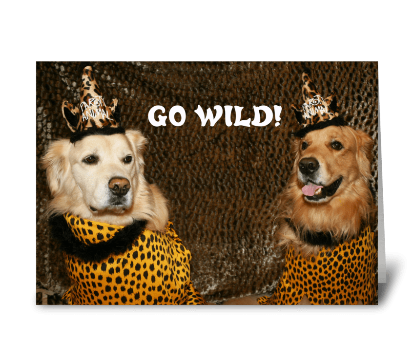 Party Animal Birthday Send This Greeting Card Designed By Gold Dog