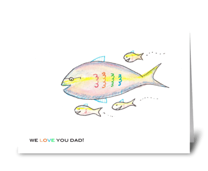 We Love You Dad! greeting card