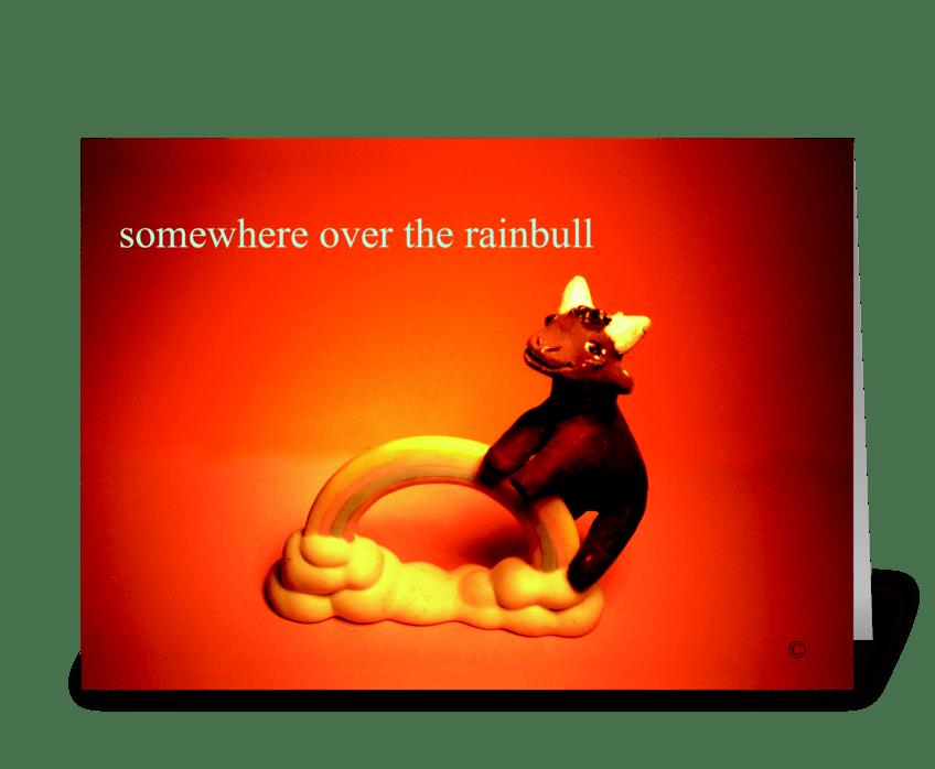 Somewhere over the rainbull greeting card