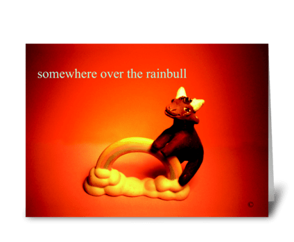Somewhere over the rainbull greeting card
