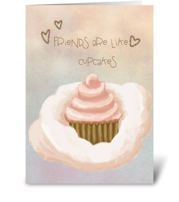 Friends are like cupcakes greeting card