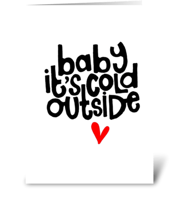 baby its cold outside greeting card