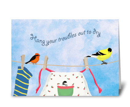 Hang Out Your Troubles greeting card