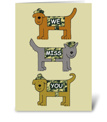 Miss you military dogs in camouflage. greeting card