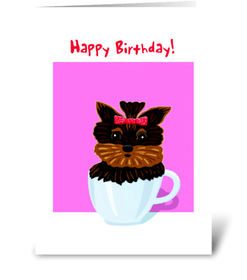 Teacup Yorky Birthday Card greeting card