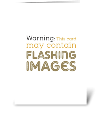 Flashing Images greeting card